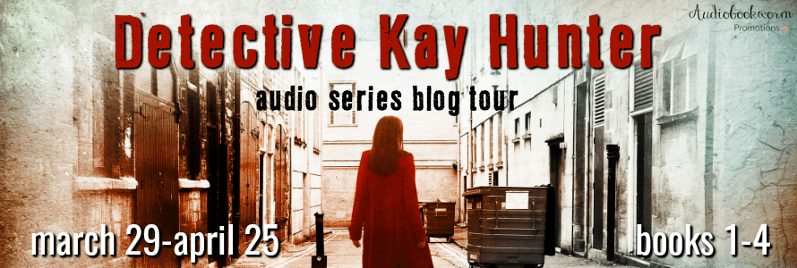 Detective Kay Hunter audiobook blog tour via Audiobookworm Promotions