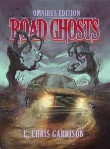 Road Ghosts Omnibus E. Chris Garrison