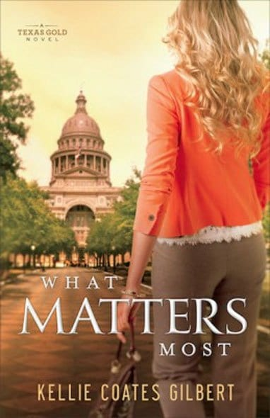 What Matters Most by Kellie Coates Gilbert