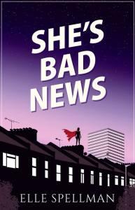 She's Bad News by Elle Spellman