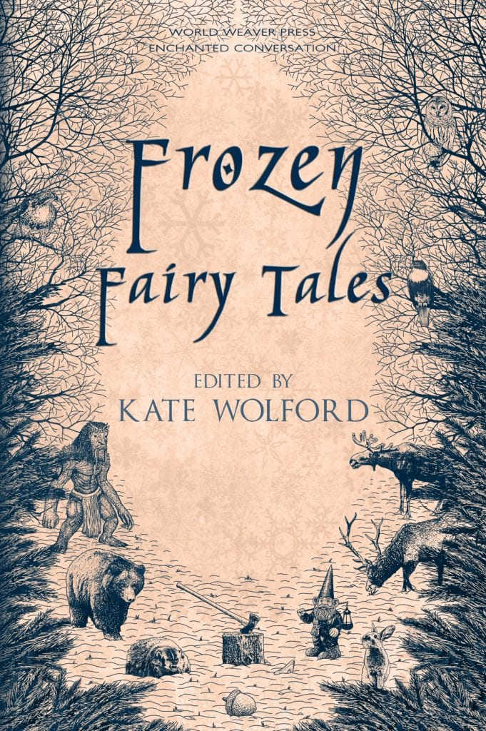 "#WyrdAndWonder Book Review | ""Frozen Fairy Tales"" (anthology) edited by Kate Wolford (by World Weaver Press)"