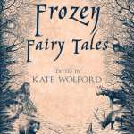 Frozen Fairy Tales anthology by World Weaver Press