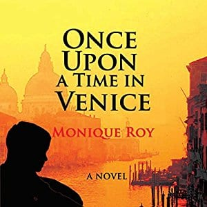 "Audiobook Review | ""Once Upon A Time in Venice"" by Monique Roy, narrated by Kevin E. Green A Middle Grade Chapter Book about family, Italian heritage and the bonds between a grandson and his grandfather."
