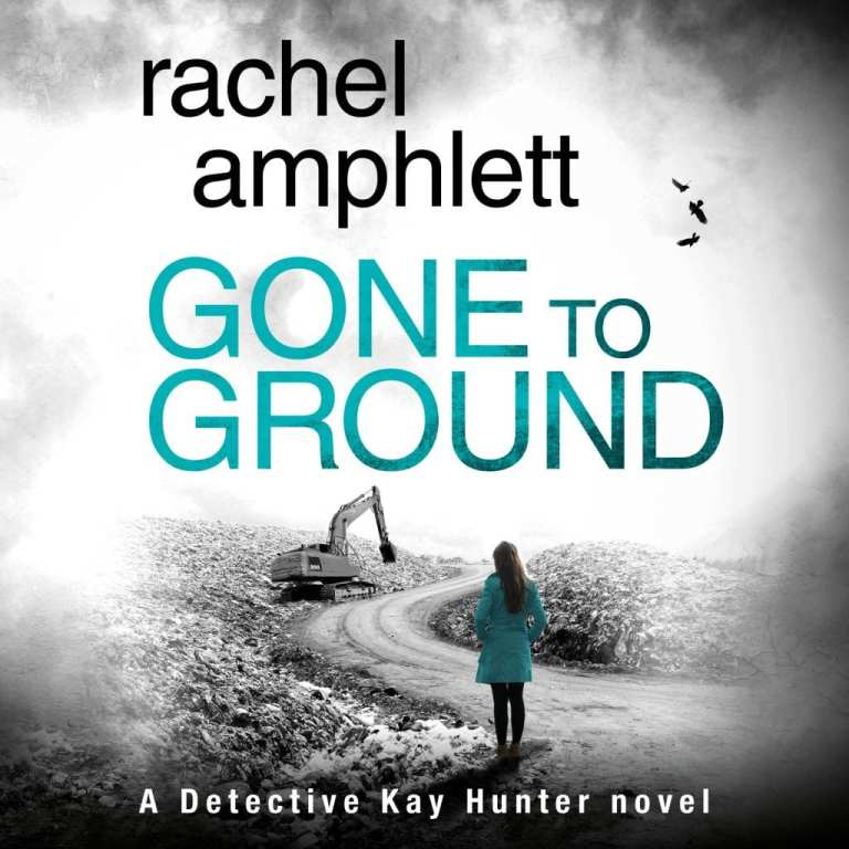 "Audiobook Review | ""Gone to Ground"" (Book Six: the Kay Hunter Detective series) by Rachel Amphlett, narrated by Alison Campbell"