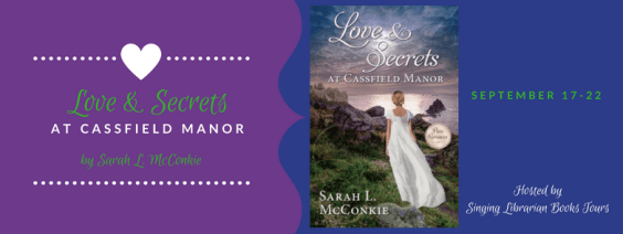 Love and Secrets at Cassfield Manor blog tour via Singing Librarian Book Tours