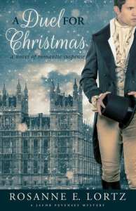 A Duel for Christmas by Roseanne E. Lortz