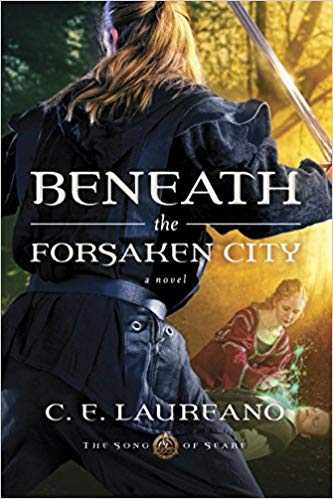 Beneath the Forsaken city by C.E. Laureano