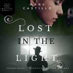 Lost in the Light (audiobook) by Mary Castillo