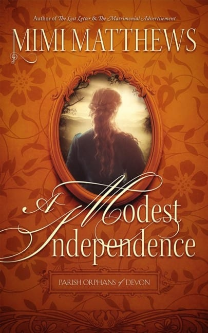 "Cover Reveal w/ Notes | ""A Modest Independence"" (Parish Orphans of Devon, Book Two) by Mimi Matthews"