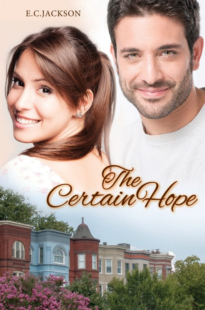 "#SaturdaysAreBookish | ""The Certain Hope"" (The Hope Series, Book Three) by E.C. Jackson"