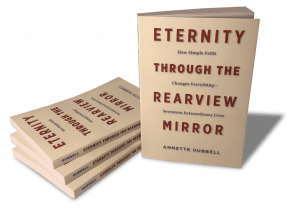 Eternity Through the Rearview Mirror by Annette Hubbell