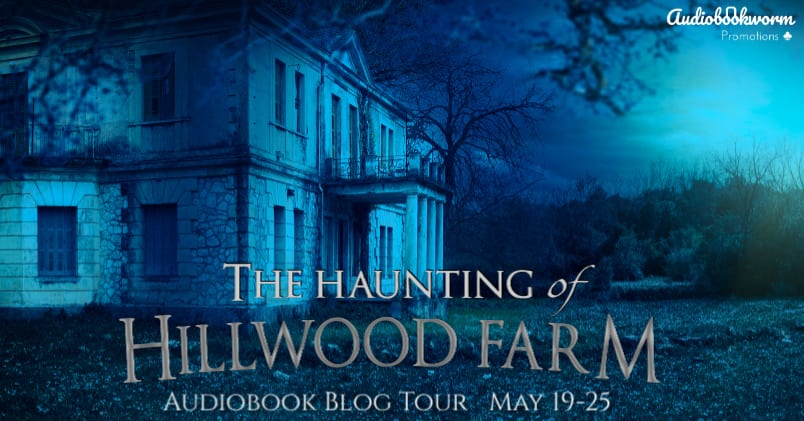 The Haunting of Hillwood House audiobook blog tour via Audiobookworm Promotions