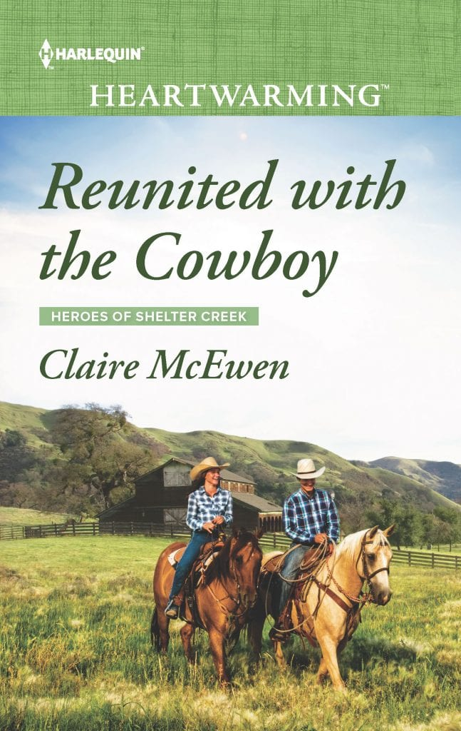 "#HarlequinHeartwarming Blog Book Tour | ""Reunited with the Cowboy"" (Book No.1 of the Heroes of Shelter Creek series) by Claire McEwen"