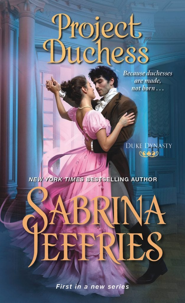 "Blog Book Tour | ""Project Duchess"" (Book One: Duke Dynasty series) by Sabrina Jeffries Jorie travels back into Regency Romances and finds a compelling new series therein!"