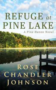 Refuge at Pine Lake by Rose Chandler Johnson