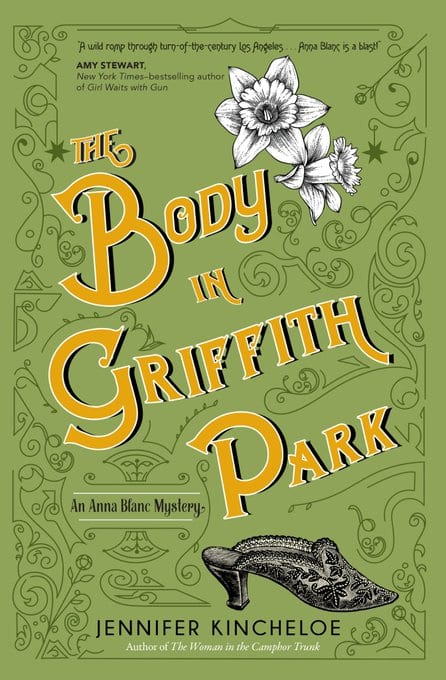 "#SaturdaysAreBookish Book Review | Diving back inside a beloved Cosy Historical Mystery series with ""The Body in Griffith Park"" (Anna Blanc series, No. 3) by Jennifer Kincheloe"
