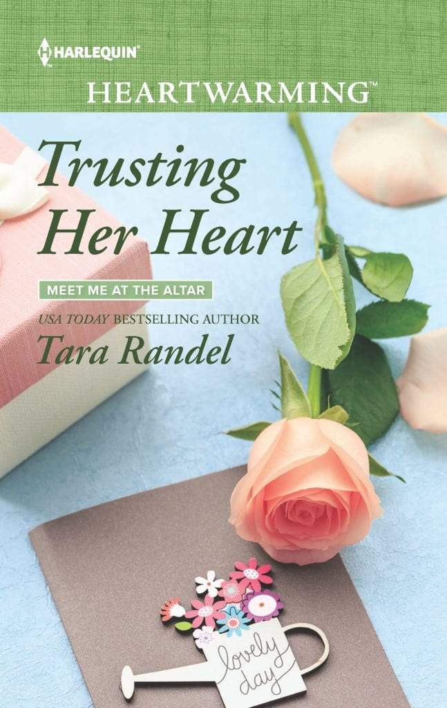 "#HarlequinHeartwarming Blog Book Tour | ""Trusting Her Heart"" (Meet Me At The Altar series, Book Three) by Tara Randel"