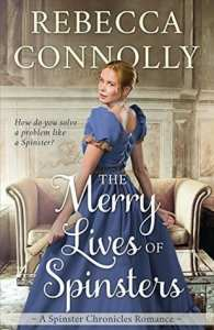 The Merry Lives of Spinsters by Rebercca Connolly
