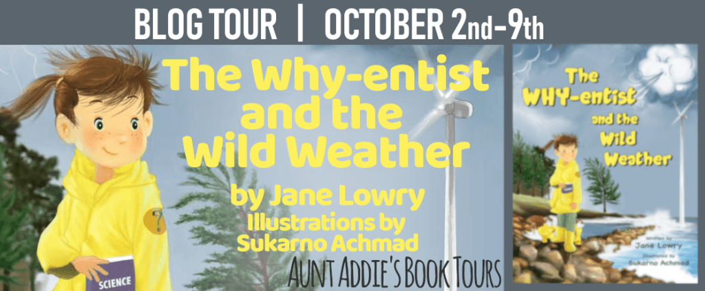The Why-entist and the Wild Weather blog tour via Aunt Addie's Book Tours