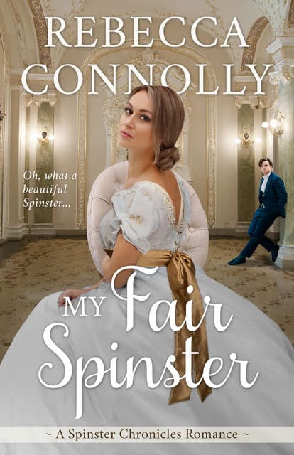 "#HistRom series book review | The Spinster Chronicles by Rebecca Connolly feat. ""My Fair Spinster"" (Book Four) of a #Regency series I find delishly #unputdownable and wickedly addictive to be #amreading!"