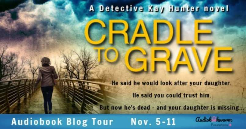 Cradle to Grave audiobook blog tour banner provided by Audiobookworm Promotions.