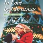 "#Blogmas | A #ChristmasReads selection of Jorie's featuring a #Harlequin Heartwarming Book Review | ""In Love by Christmas"" (City by the Bay Stories, Book Five) by Cari Lynn Webb"