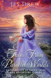 Tales from Parellel Worlds by Jes Drew