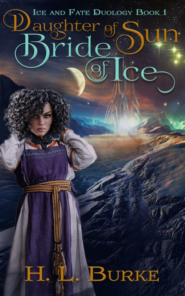 Daughter of Sun Bride of Ice by H.L. Burke