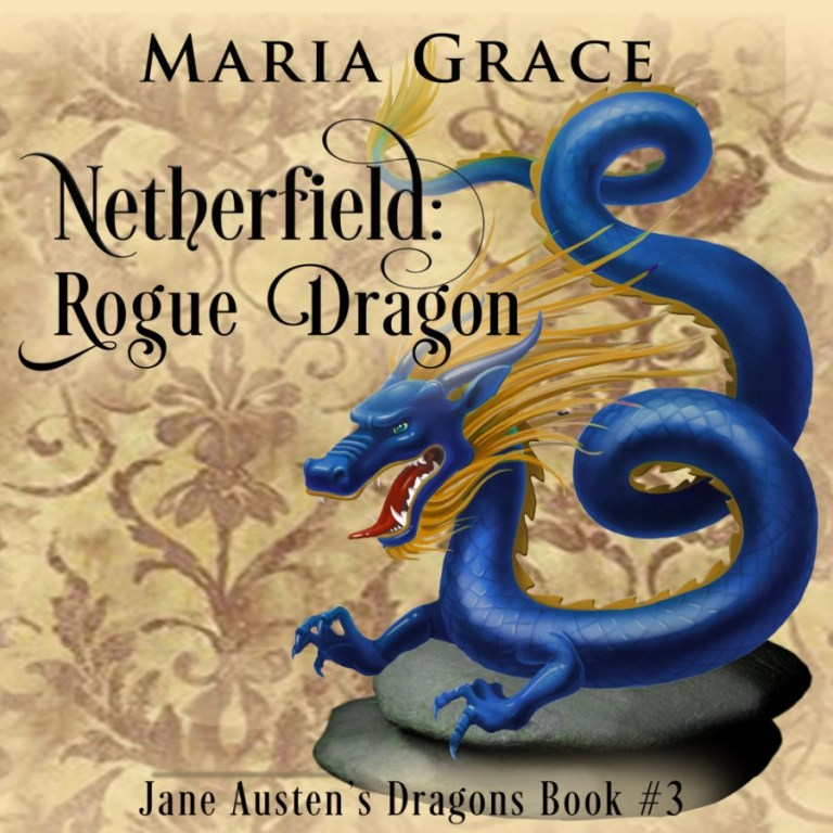 "An Audiobook Blog Tour | ""Netherfield: Rogue Dragon"" (Jane Austen's Dragons, Book Two) by Maria Grace, narrated by Benjamin Fife"