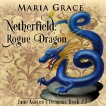 Netherfield Rogue Dragon by Maria Grace