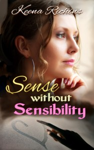 Sense without Sensibility by Keena Richins