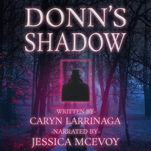 Donn's Shadow by Caryn Larrinaga