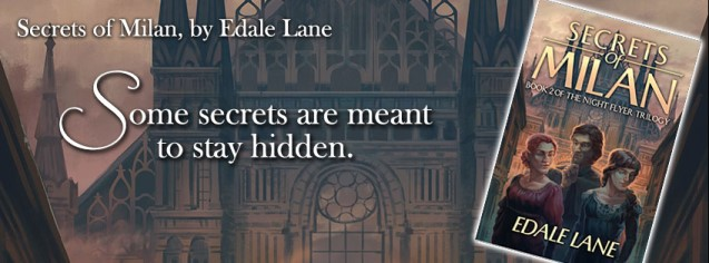 Quote banner for Secrets of Milan provided by the author Edale Lane and OWI Blog Tours; used with permission.