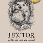 Hector: At Ground Level by Gary Finnan