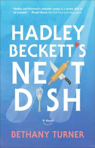 Hadley Beckett's Next Dish by Bethany Turner