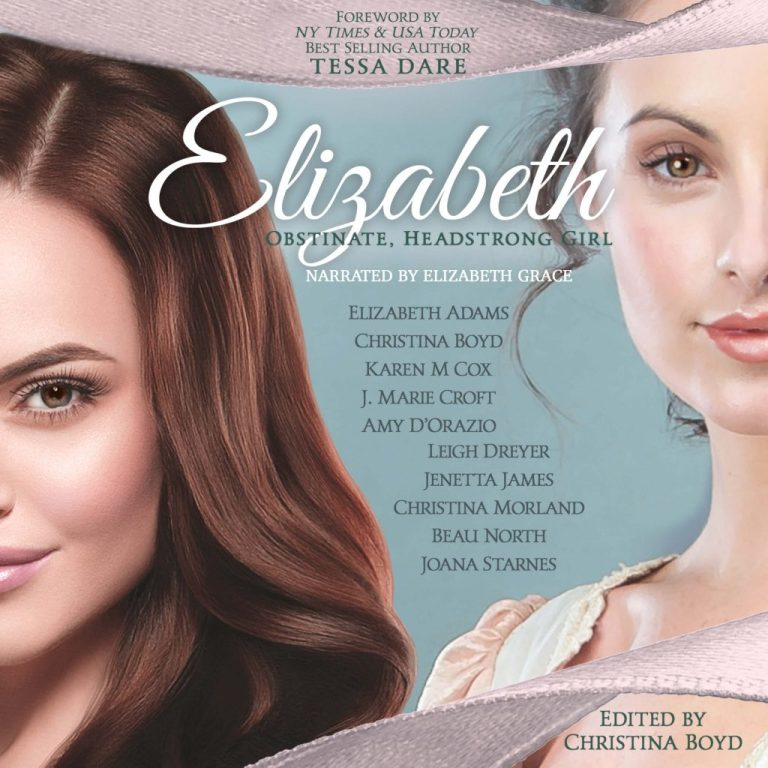 "Audiobook Blog Tour especially for #Janeites & #Austenites | A mini Review and a Conversation about ""Elizabeth: Obstinate Headstrong Girl"" (Vol.5: the Quill Collective, series) narrated by Elizabeth Grace"