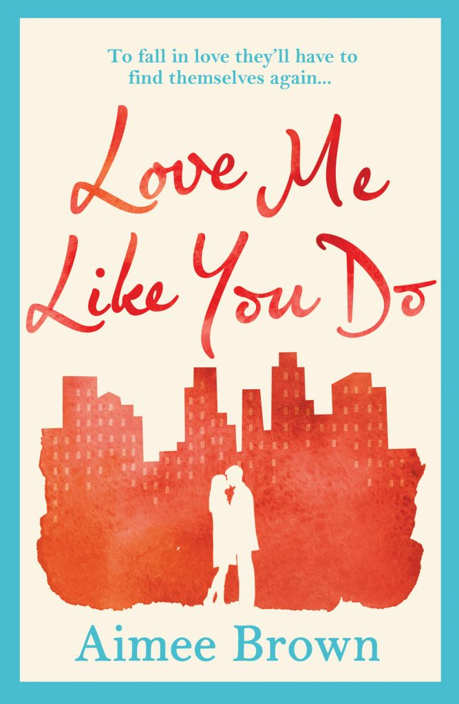 "Book Spotlight w/ Notes and Extract | ""Love Me Like You Do"" by Aimee Brown"