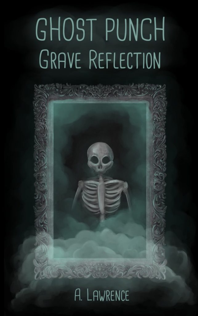 "A Hauntingly Brilliant #TopTenTuesday during #SpooktasticReads! | Guest Post featuring A. Lawrence who wrote the spookified ""Grave Reflection: Ghost Punch"" novel!"