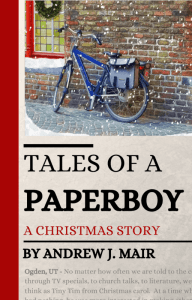 Tales of a Paperboy : A Christmas Story by Andrew J. Mair