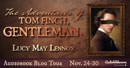 The Adventures of Tom Finch Gentleman audiobook blog tour banner provided by Audiobookworm Promotions and is used with permission.