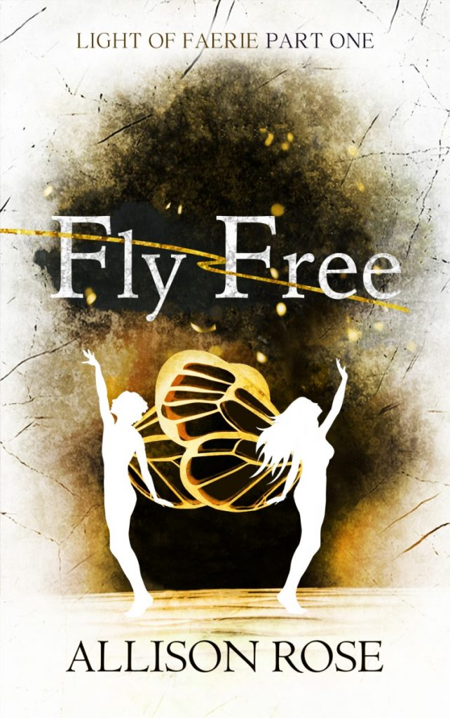 "#EnterTheFantastic Book Review | Exploring the first installment of the Light of Faerie series within ""Fly Free"" by Allison Rose"