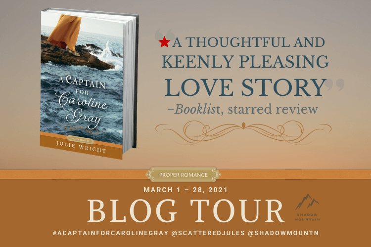 Blog Tour banner for A Captain for Caroline Gray provided by Austenprose and is used with permission.