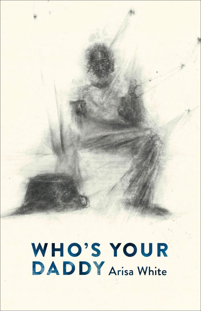 "Blog Book Tour | A Poetic Memoir within the poetry collection of ""Who's Your Daddy"" by Arisa White"