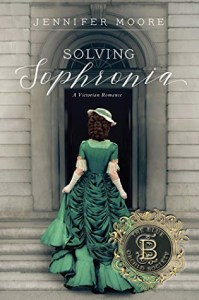 Solving Sophronia by Jennifer Moore
