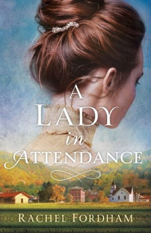 """A #HistoricalMondays blog tour   feat. #INSPY Historical novelist Rachel Fordham with her novel """"A Lady in Attendance"""""""