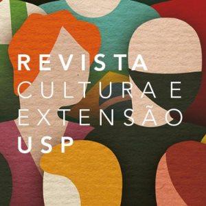 Revista de Cultura e Extensão USP recebe artigos sobre politização e sociedade
