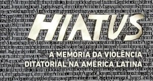 Exposição resgata as memórias das ditaduras na América Latina
