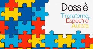 Dossiê apresenta pesquisas e projetos de extensão sobre autismo