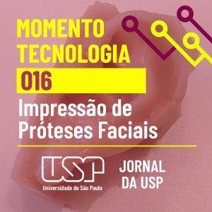 Momento Tecnologia #16: Algoritmos ajudam no desenvolvimento de próteses nasais