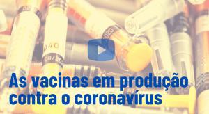 Conheça as vacinas em desenvolvimento para a covid-19